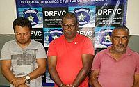 João Felix, Ivanildo José e Izaías Benedito foram presos em flagrante